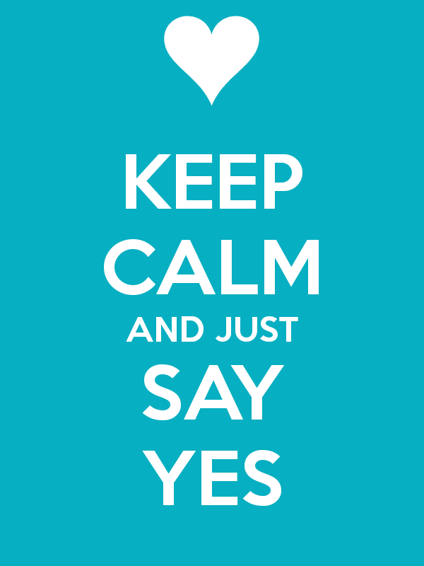 keep-calm-and-just-say-yes-5